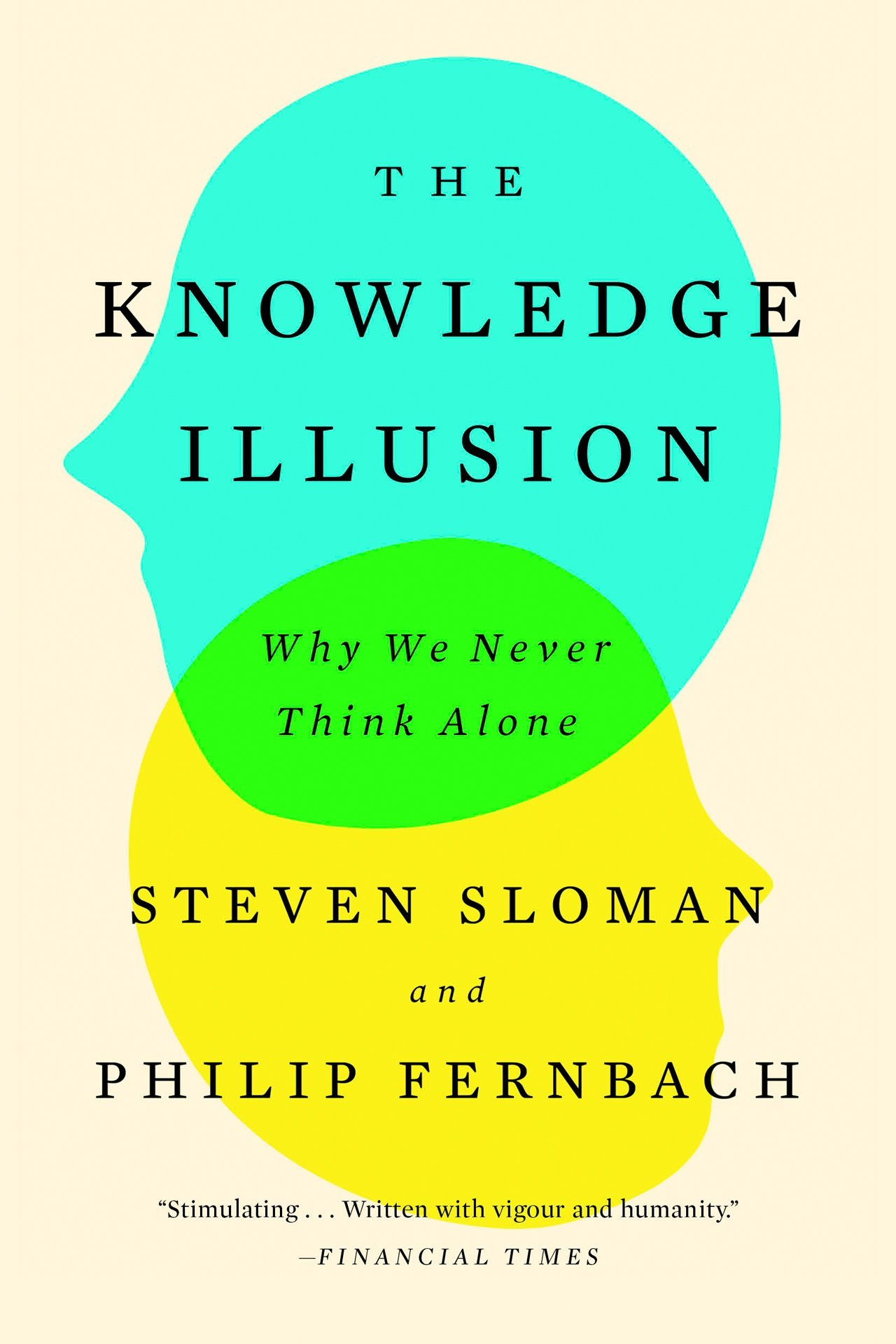 the knowledge illusion why we never think alone